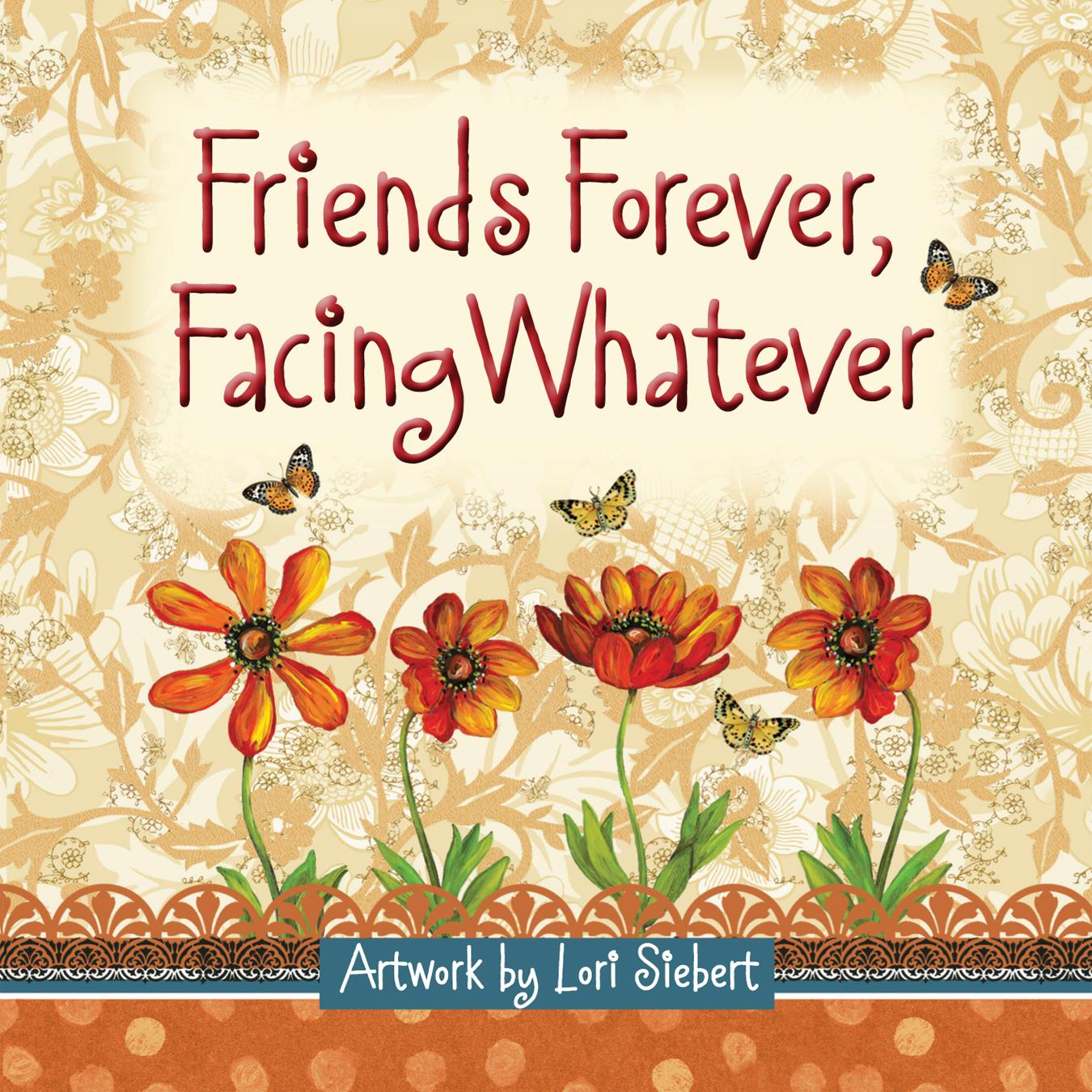 Friends Forever, Facing WhateverHarvest House