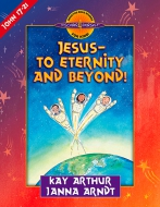 Jesus—to Eternity and Beyond!