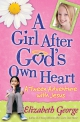 A Girl After God's Own Heart®