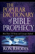 The Popular Dictionary of Bible Prophecy