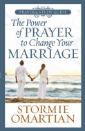 The Power of Prayer™ to Change Your Marriage Prayer and Study Guide
