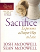 Sacrifice—Experience a Deeper Way to Love