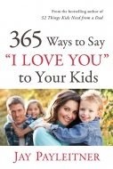 "365 Ways to Say ""I Love You"" to Your Kids"