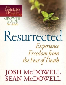 Resurrected—Experience Freedom from the Fear of Death