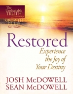 Restored—Experience the Joy of Your Eternal Destiny