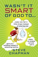 Wasn't It Smart of God to…