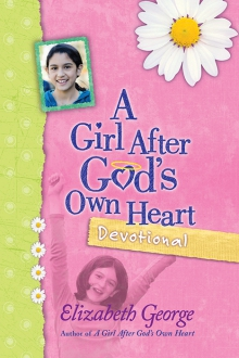 A Girl After God's Own Heart® Devotional
