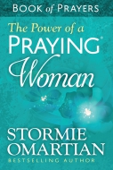 The Power of a Praying® Woman Book of Prayers