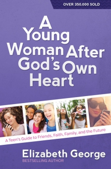 A Young Woman After God's Own Heart®