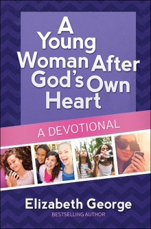 A Young Woman After God's Own Heart®—A Devotional
