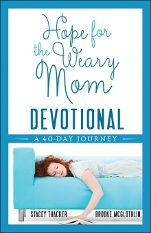 Hope for the Weary Mom Devotional