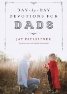 Day-by-Day Devotions for Dads