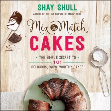 Mix-and-Match Cakes