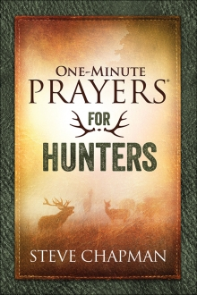 One-Minute Prayers® for Hunters