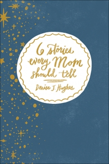6 Stories Every Mom Should Tell