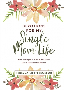 Devotions for My Single Mom Life