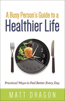 A Busy Person's Guide to a Healthier Life