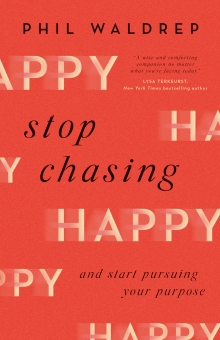 Stop Chasing Happy