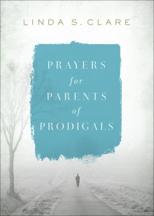 Prayers for Parents of Prodigals