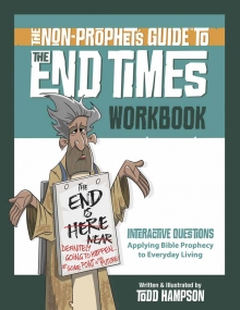 The Non-Prophet's Guide™ to the End Times Workbook