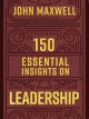 150 Essential Insights on Leadership