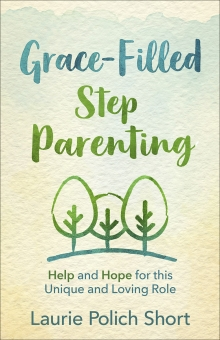 Grace-Filled Stepparenting