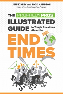 The Prophecy Pros' Illustrated Guide to Tough Questions About the End Times