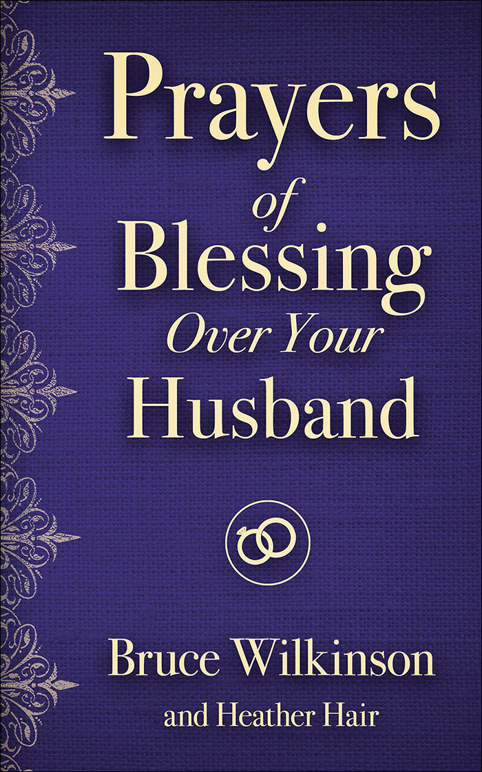Harvest house read more in prayers of blessing over your husband by bruce wilkinson fandeluxe Choice Image